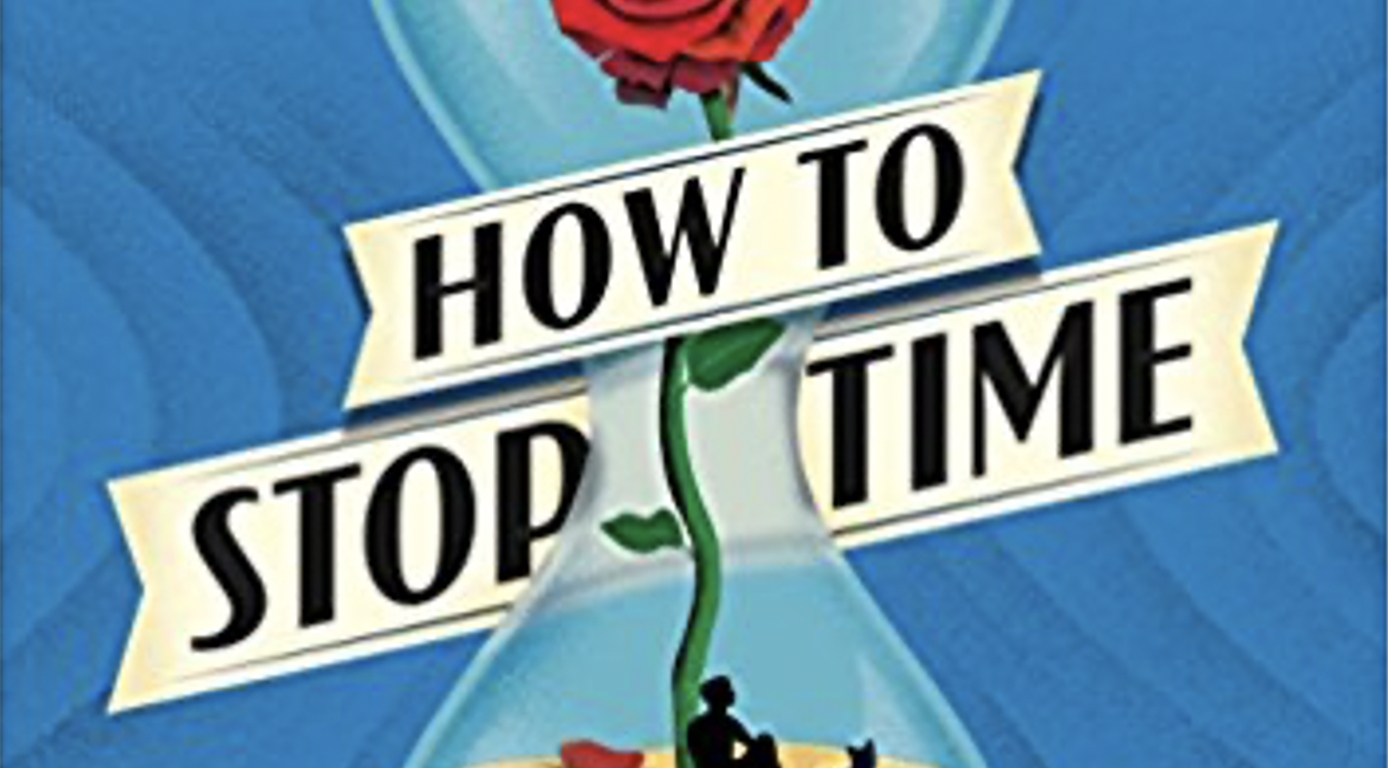 The book cover of How to Stop Time by Matt Haig