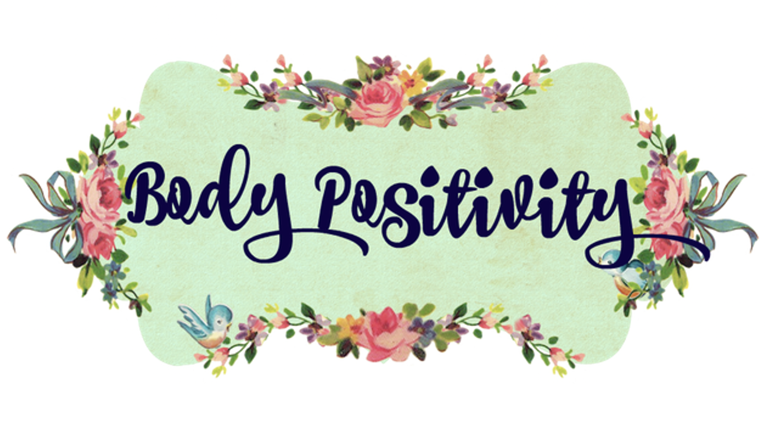 A typographical illustration that reads, body positivity, decorated with colourful flowers on a pale green background