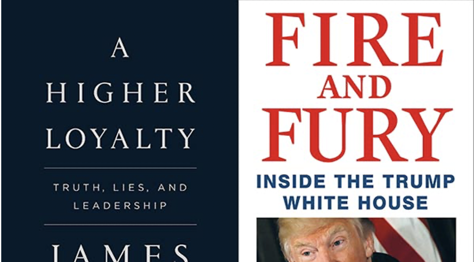 A graphic displaying two book covers: A Higher Loyalty by James Comey, and Fire and Fury by Michael Wolff