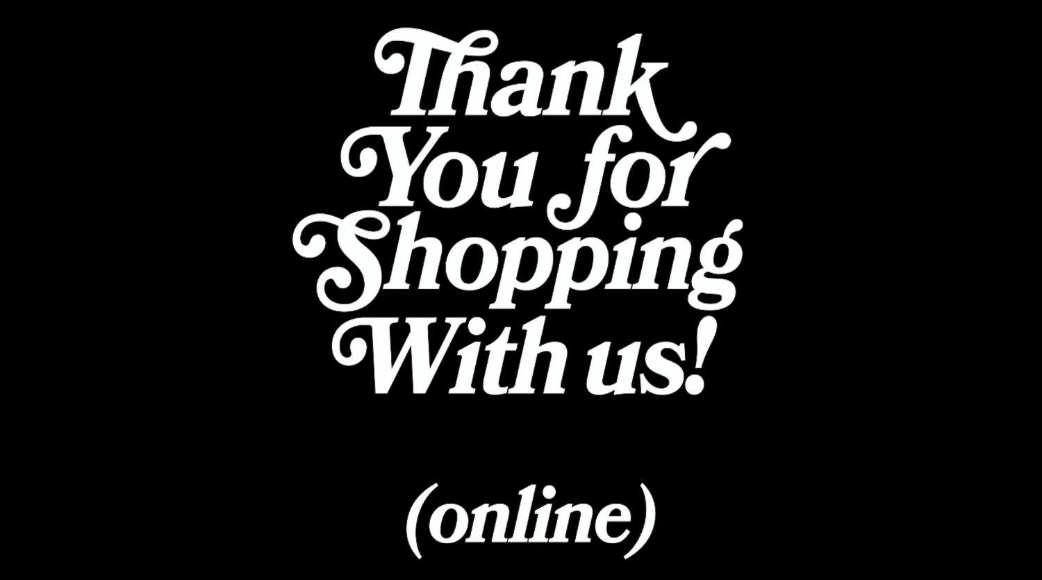 White typography on a black background that reads thank you for shopping with us online